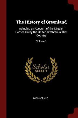 The History of Greenland by David Cranz