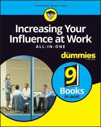Increasing Your Influence at Work AIO For Dummies by Dummies Press