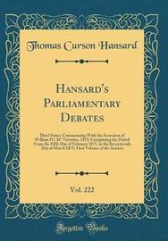 Hansard's Parliamentary Debates, Vol. 222 by Thomas Curson Hansard image