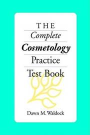 The Complete Cosmetology Practice Test Book by Dawn M. Waldock image