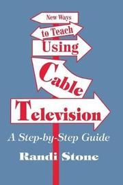 New Ways to Teach Using Cable Television by Randi B. Stone