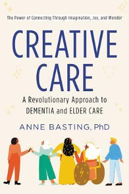 Creative Care by Anne Basting