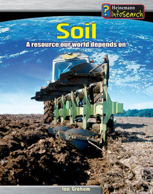 Earths Resources: Soil Paperback by Ian Graham image