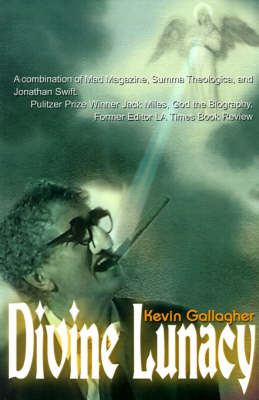 Divine Lunacy: A Dark Comedy by Kevin E. Gallagher image