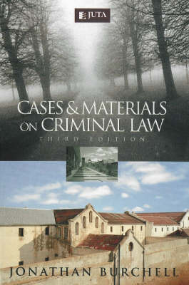 Cases and Materials on Criminal Law by J.M. Burchell