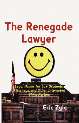 The Renegade Lawyer by Eric Zyla