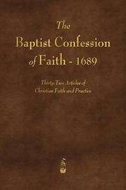 The Baptist Confession of Faith 1689 by Various ~