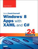 Sams Teach Yourself Windows 8 Apps with XAML and C# in 24 Hours by David Davis