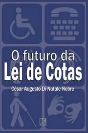 O Futuro Da Lei de Cotas: Proximos Passos Para a Efetiva Inclusao Social DOS Portadores de Deficiencia