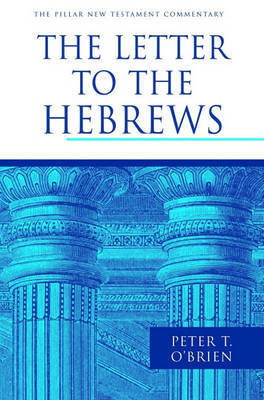 The Letter to the Hebrews by Peter Thomas O'Brien image