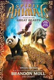 Spirit Animals Special Edition: Tales of the Great Beasts by Brandon Mull