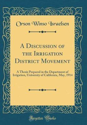 A Discussion of the Irrigation District Movement by Orson Winso Israelsen