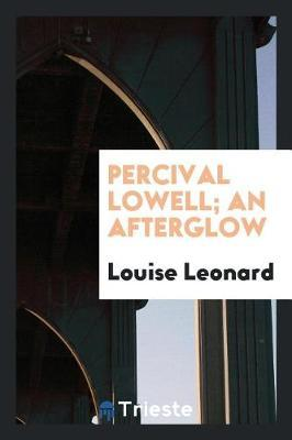 Percival Lowell; An Afterglow by Louise Leonard image