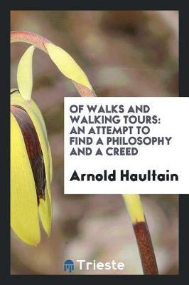 Of Walks and Walking Tours by Arnold Haultain image