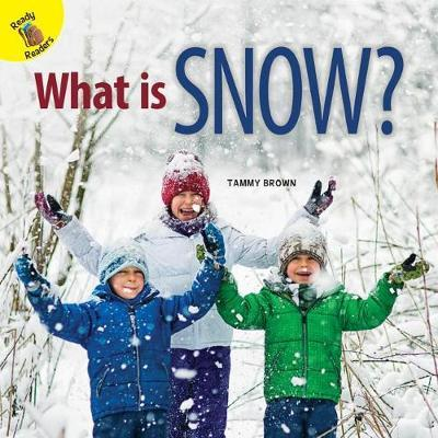 What Is Snow? by Tammy Brown