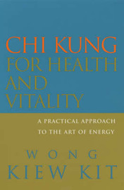 Chi Kung for Health and Vitality by Wong Kiew Kit image