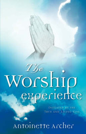 The Worship Experience by Antoinette Archer image
