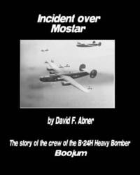 Incident Over Mostar by David F Abner