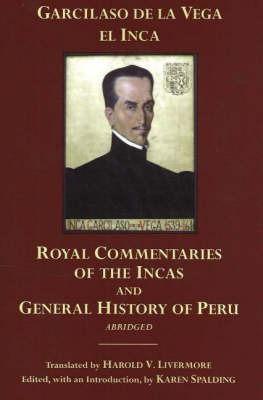 The Royal Commentaries of the Incas and General History of Peru, Abridged by Garcilaso De La Vega