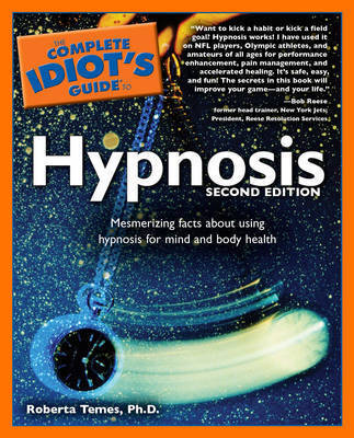 Complete Idiot's Guide to Hypnosis by Roberta Temes