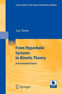 From Hyperbolic Systems to Kinetic Theory by Luc Tartar