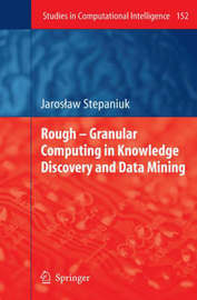 Rough - Granular Computing in Knowledge Discovery and Data Mining by J. Stepaniuk