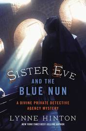 Sister Eve and the Blue Nun by Lynne Hinton image