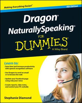 Dragon NaturallySpeaking For Dummies by Stephanie Diamond