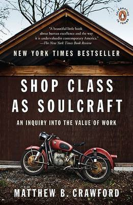 Shop Class as Soulcraft by Matthew B Crawford image