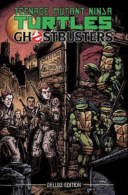 Teenage Mutant Ninja Turtles/Ghostbusters Deluxe Edition by Erik Burnham