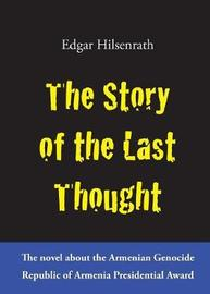 The Story of the Last Thought by Edgar Hilsenrath