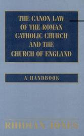 The Canon Law of the Roman Catholic Church and Church of England by Rhidian Jones image