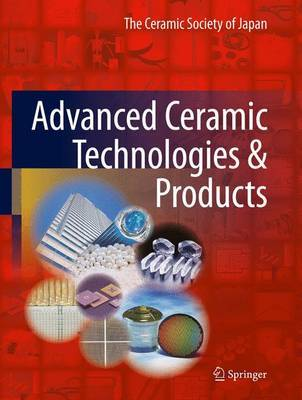 Advanced Ceramic Technologies and Products by The Ceramic Society of Japan