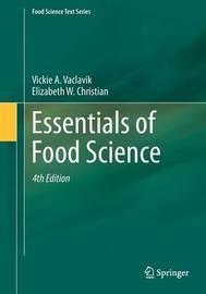Essentials of Food Science by Vickie A. Vaclavik