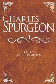 Charles Spurgeon on Joy and Redemption by Charles H Spurgeon