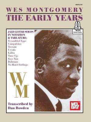 Wes Montgomery/ The Early Years by Wes Montgomery