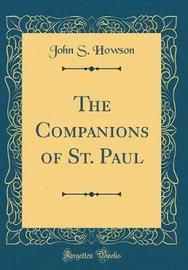 The Companions of St. Paul (Classic Reprint) by John S Howson