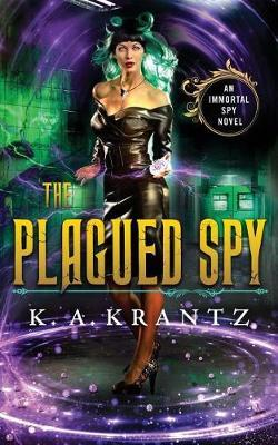 The Plagued Spy by K A Krantz image