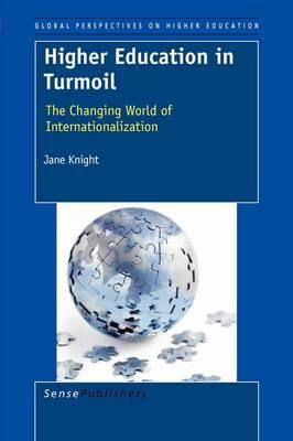 Higher Education in Turmoil by Jane Knight