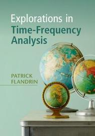Explorations in Time-Frequency Analysis by Patrick Flandrin