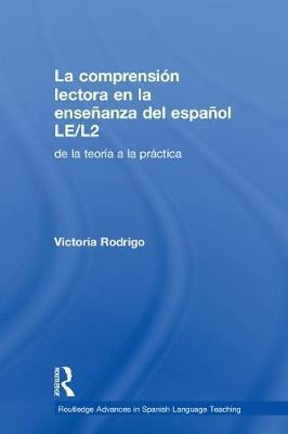 La comprension lectora en la ensenanza del espanol LE/L2 by Victoria Rodrigo