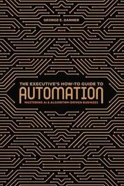 The Executive's How-To Guide to Automation by George E. Danner