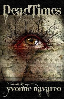 Deadtimes by Yvonne Navarro