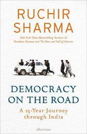 Democracy on the Road by Ruchir Sharma