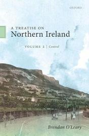 A Treatise on Northern Ireland, Volume II by Brendan O'Leary
