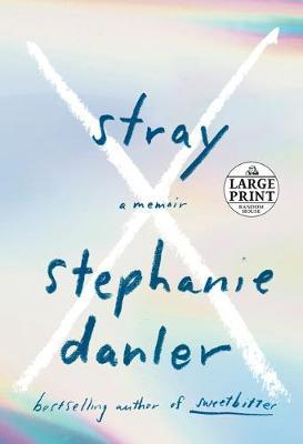Stray by Stephanie Danler