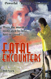 Fatal Encounters by Bill York