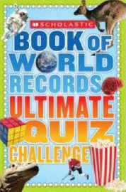 Scholastic Book of World Records Ultimate Quiz Challenge by Jennifer Morse image
