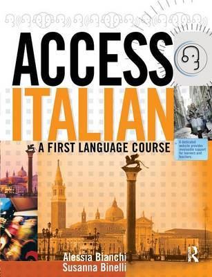 Access Italian: A First Language Course by Alessia Bianchi