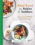 Real Food for Babies and Toddlers by Vanessa Clarkson